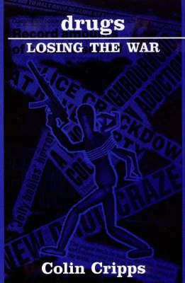 Drugs: Losing the War - Issues in Social Policy (Hardback)