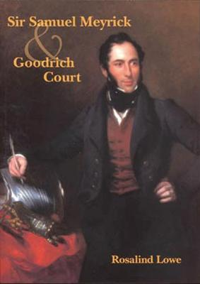 Sir Samuel Meyrick and Goodrich Court (Paperback)