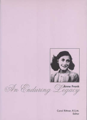 Anne Frank: An Enduring Legacy (Paperback)