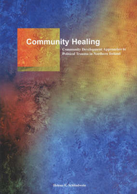 Community Healing: Community Development Approaches to Political Trauma (Paperback)