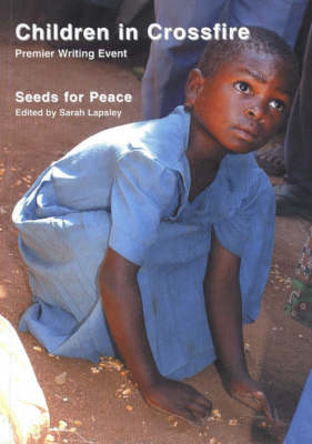 Seeds of Peace: Children in Crossfire (Paperback)