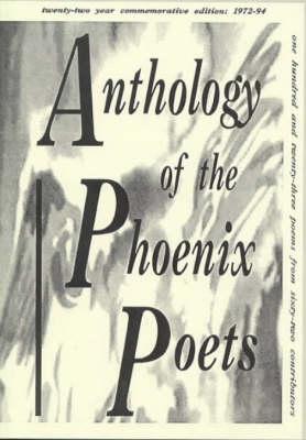 Anthology of the Phoenix Poets: Commemorative Edition 1972-94 (Paperback)