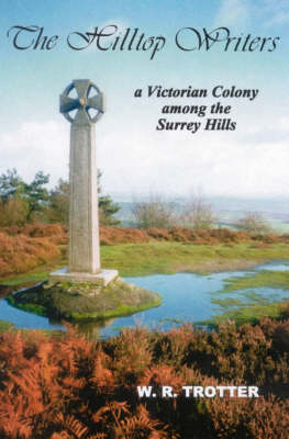 The Hilltop Writers: A Victorian Colony Among the Surrey Hills (Paperback)
