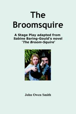 The Broomsquire: A Dramatisation of Sabine Baring-Gould's Celebrated Novel (Paperback)