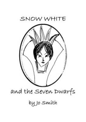 Snow White and the Seven Dwarfs - a Pantomime: The Mirror's Off the Wall in More Ways Than One! (Paperback)