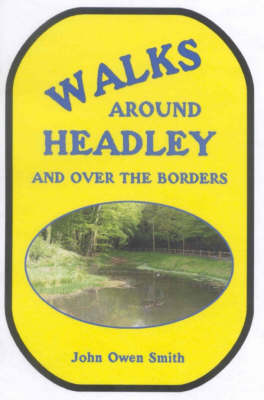 Walks Around Headley... And Over the Borders (Paperback)