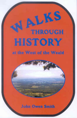 Walks Through History, at the West of the Weald (Paperback)
