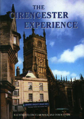 """The Cirencester Experience: Roman Corinium - """"The Capital of the Cotswolds"""" - Walkabout (Paperback)"""