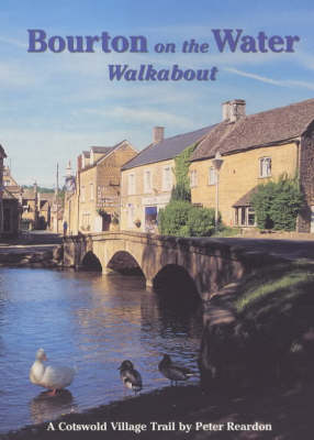 The Bourton on the Water Walkabout: A Cotswold Village Trail - Walkabout (Paperback)