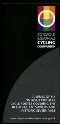 Cotswold and Severn Vale Cycling Companion: A Series of Six on Road Circular Cycle Routes Covering the Beautiful Cotswolds and Historic Severn Vale - Rideabout S. (Paperback)