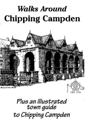 Walks Around Chipping Campden: An Illustrated Town Guide to Chipping Campden - Walkabout (Paperback)