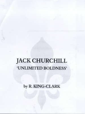 Jack Churchill: Unlimited Boldness (Paperback)