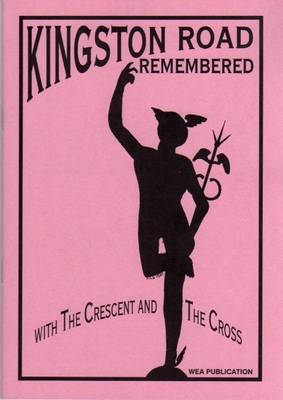 Kingston Road Remembered: With the Crescent and the Cross (Paperback)