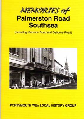 Memories of Palmerston Road Southsea: Including Marmion Road and Osborne Road (Paperback)