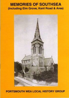 Memories of Southsea: Including Elm Grove, Kent Road and Area (Paperback)
