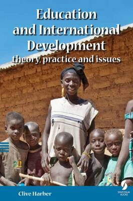 Education and International Development: Theory, Practice and Issues (Paperback)
