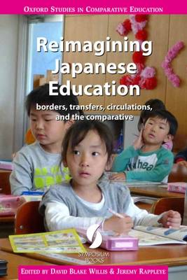 Reimagining Japanese Education - Oxford Series in Comparative Education S. (Paperback)