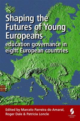 Shaping the Futures of Young Europeans: Education Governance in Eight European Countries 2015 (Paperback)