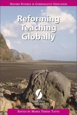 Reforming Teaching Globally - Oxford Studies in Comparative Education (Paperback)