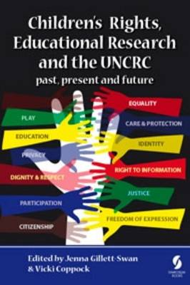 Children's Rights, Educational Research and the UNCRC: Past, Present and Future 2016 (Paperback)