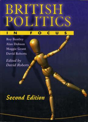 British Politics in Focus - 2nd Edition (Hardback)