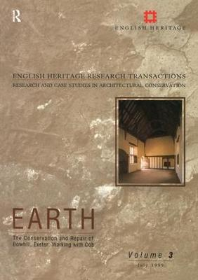 Earth: The Conservation and Repair of Bowhill, Exeter - Working with Cob - English Heritage Research Transactions v. 3 (Paperback)