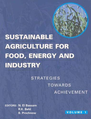 Sustainable Agriculture for Food Energy and Industry: Proceedings of the International Conference Held in Braunschweig, Germany (Paperback)