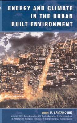 Energy and Climate in the Urban Built Environment - BEST Buildings Energy and Solar Technology (Hardback)