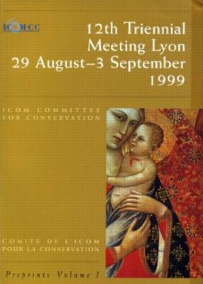 Icom Committee for Conservation, 12th Triennial Meeting, Lyon: Preprints (Paperback)
