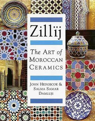 Zillij: Art of Moroccan Ceramics (Hardback)