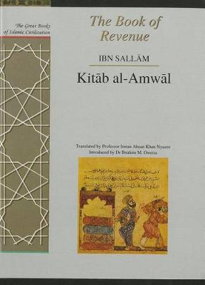 The Book of Revenue: Kitab Al-Amwal - The Great Books of Islamic Civilization (Hardback)