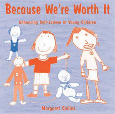 Because We're Worth It: Enhancing Self-Esteem in Young Children - Lucky Duck Books (Paperback)