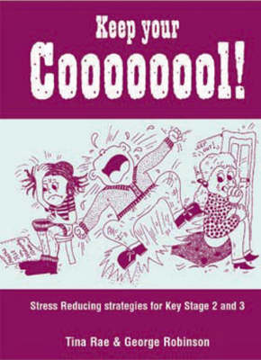 Keep Your Coooooool!: Stress Reducing Strategies for Key Stage 2 and 3 - Lucky Duck Books (Paperback)