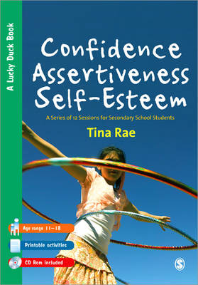 Confidence, Assertiveness, Self-Esteem: A Series of 12 Sessions for Secondary School Students - Lucky Duck Books (Paperback)