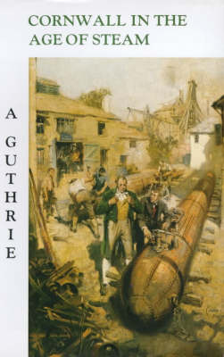 Cornwall in the Age of Steam (Paperback)