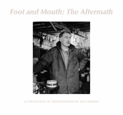 Foot and Mouth: The Aftermath (Hardback)