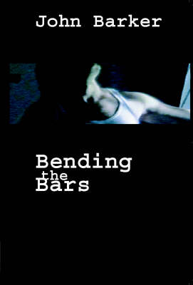 Bending the Bars: Prison Stories of an Angry Brigade Member (Paperback)