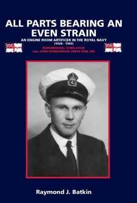 All Parts Bearing an Even Strain: An Engine Room Artificer in the Royal Navy (1928-1945) (Paperback)