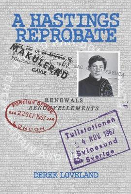 A A Hastings Reprobate: The life and times of an Inquisitive Hastings Youth in Sweden (Paperback)