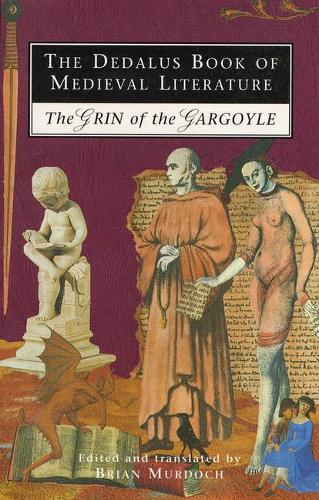 The Dedalus Book of Medieval Literature: The Grin of the Gargoyle - Medieval Literature S. (Paperback)
