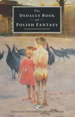 The Dedalus Book of Polish Fantasy - European Literary Fantasy Anthologies (Paperback)