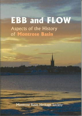Ebb and Flow: Aspects of the History of Montrose Basin (Paperback)