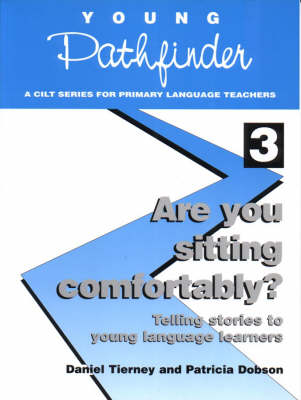 Are You Sitting Comfortably?: Telling Stories to Young Language Learners - Young Pathfinder S. No. 3 (Paperback)