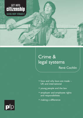 Crime and Legal Systems - Get into Citizenship S. (Hardback)