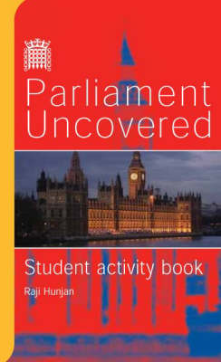 Parliament Uncovered: Student Activity Book: An Official Video Guide to the Work and Role of Parliament