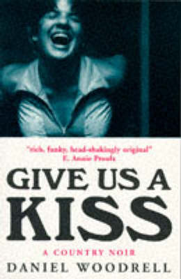 Give Us a Kiss: A Country Noir (Paperback)
