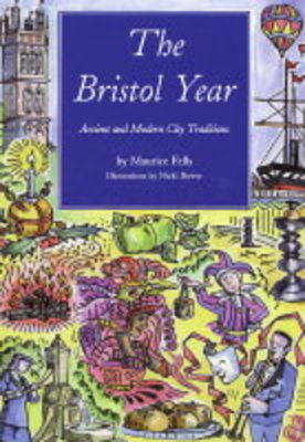 The Bristol Year: Ancient and Modern City Traditions (Paperback)
