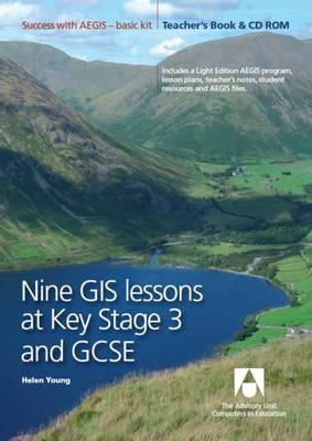 Nine GIS Lessons at KS3 and GCSE: Teacher's Book