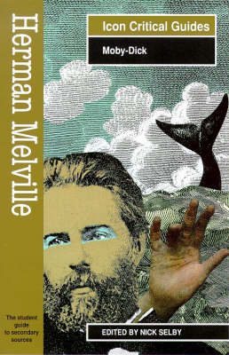 Herman Melville - Moby Dick - Readers' Guides to Essential Criticism (Paperback)