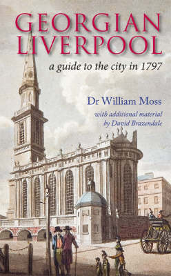 Georgian Liverpool: A Guide to the City in 1797 (Paperback)